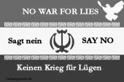 Kein Krieg für Lügen. No War for Lies.